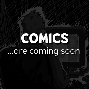 comics are coming soon