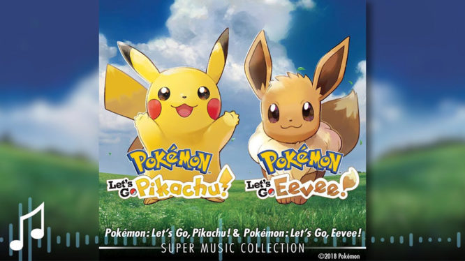 Pokémon: Let's Go, Pikachu! & Pokémon: Let's Go, Eevee! Super Music Collection