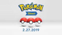 Pokémon Direct - February 27th 2019