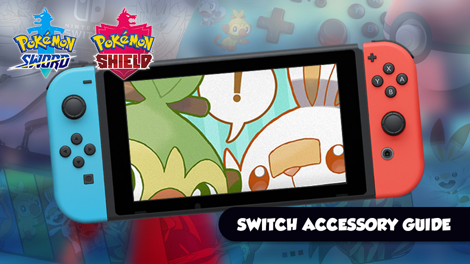 Pokemon Sword and Shield Nintendo Switch Accessories Guide