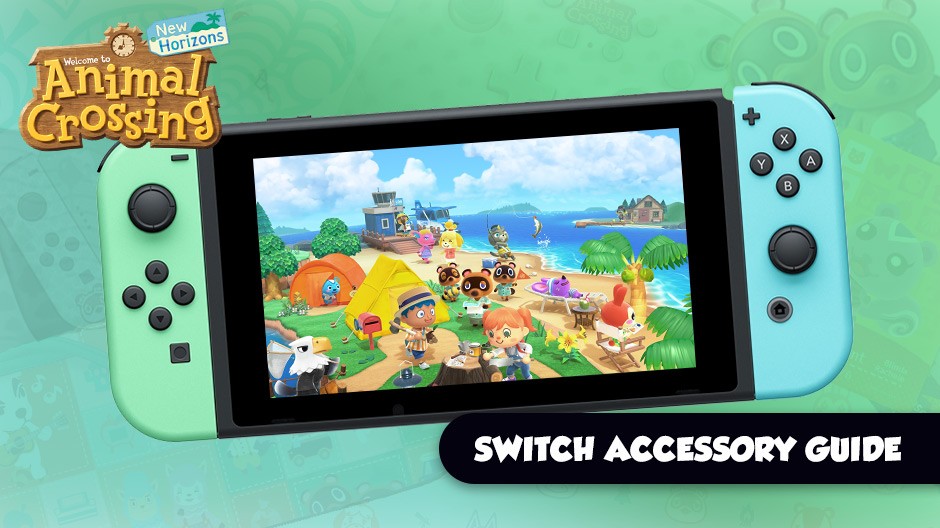 The Animal Crossing New Horizons Nintendo Switch Accessory Guide